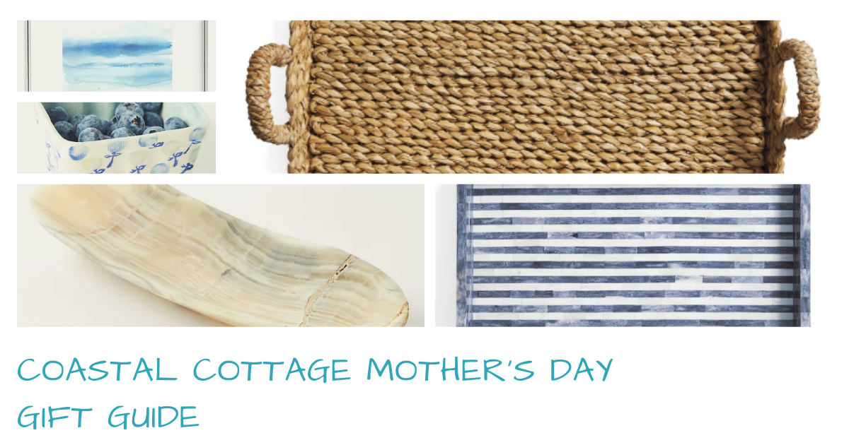 Coastal Cottage Mother's Day Gift Guide