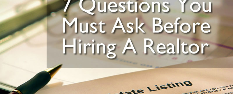 Questions To Ask When You Hire A Realtor