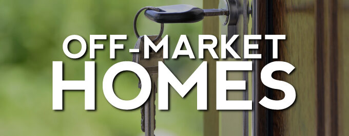 Off-Market Homes