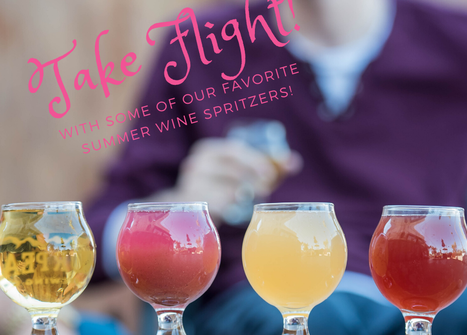 photo of a flight of wine glasses and graphic that says Take Flight! with some of our favorite summer wine spritzers.
