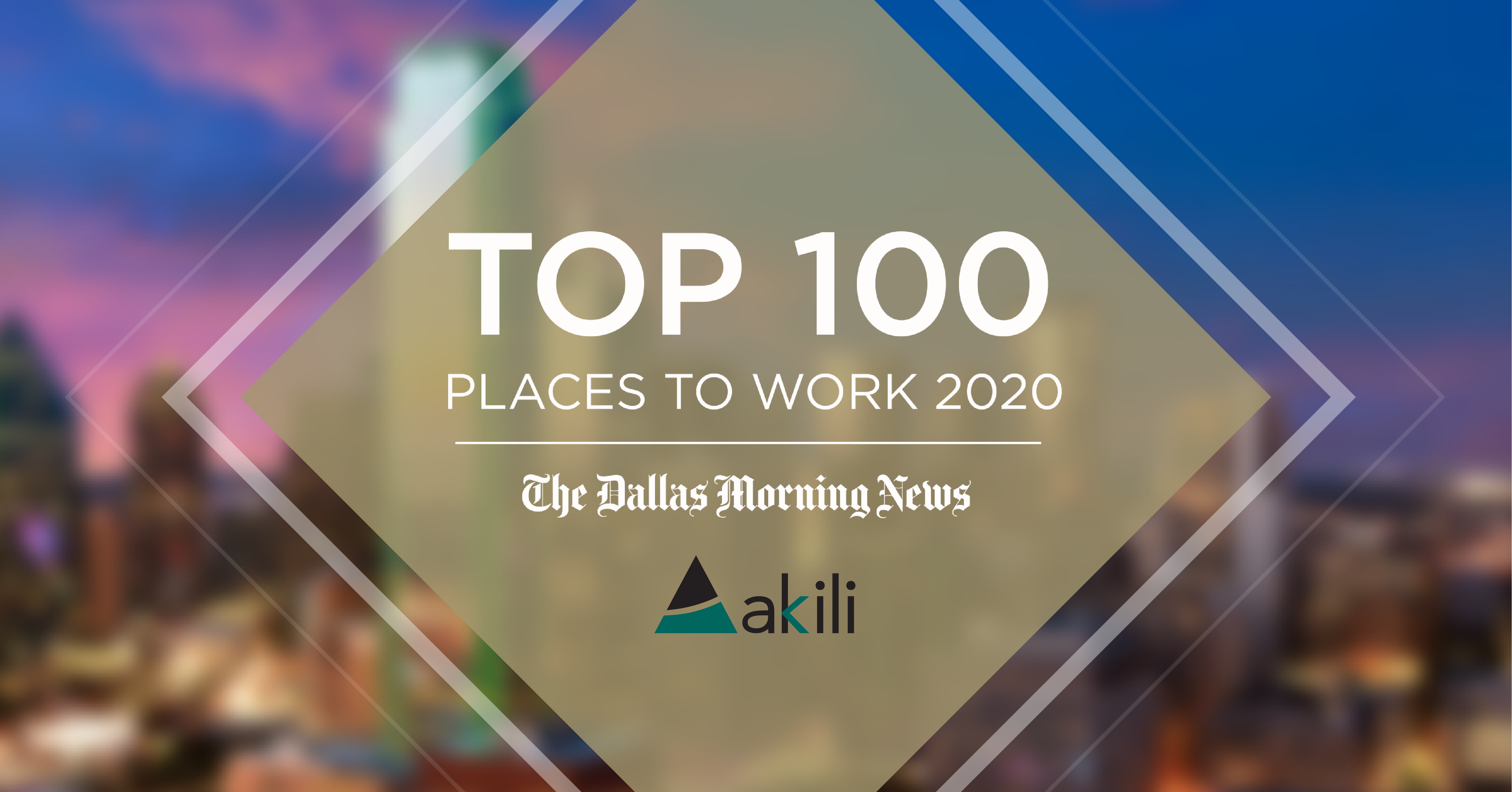 Akili Recognized in Top 100 Places to Work 2020