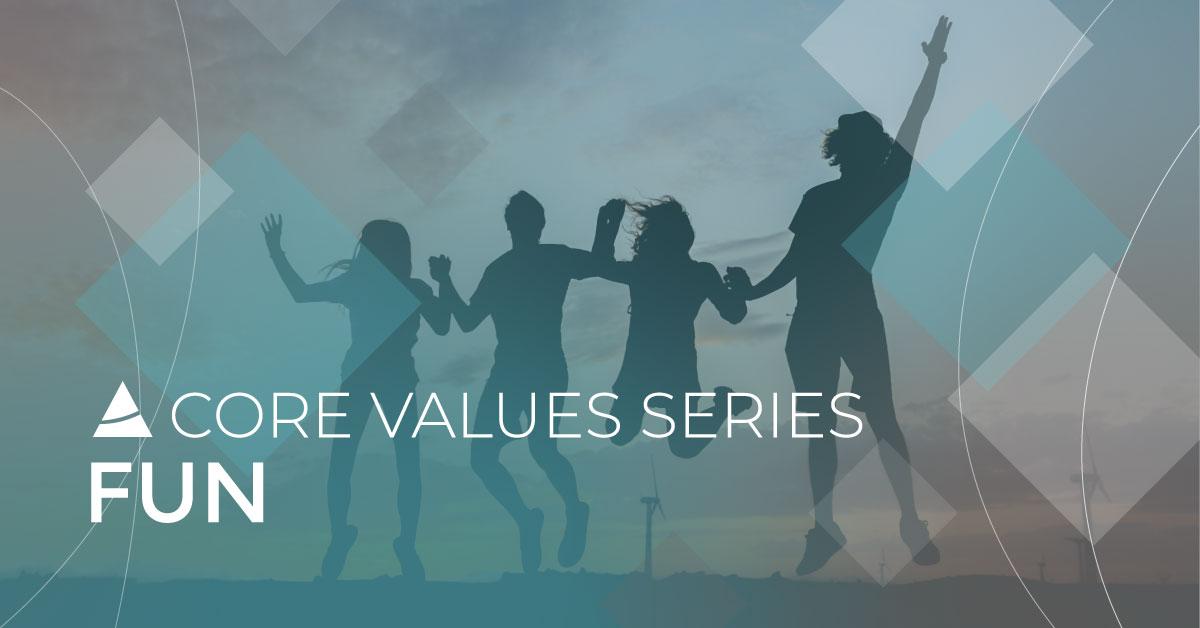 Core Values Series: Fun