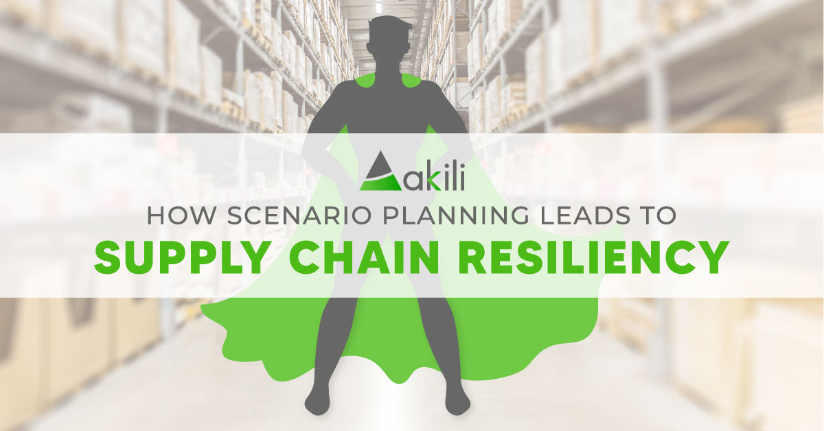 How Scenario Planning leads to Supply Chain Resiliency