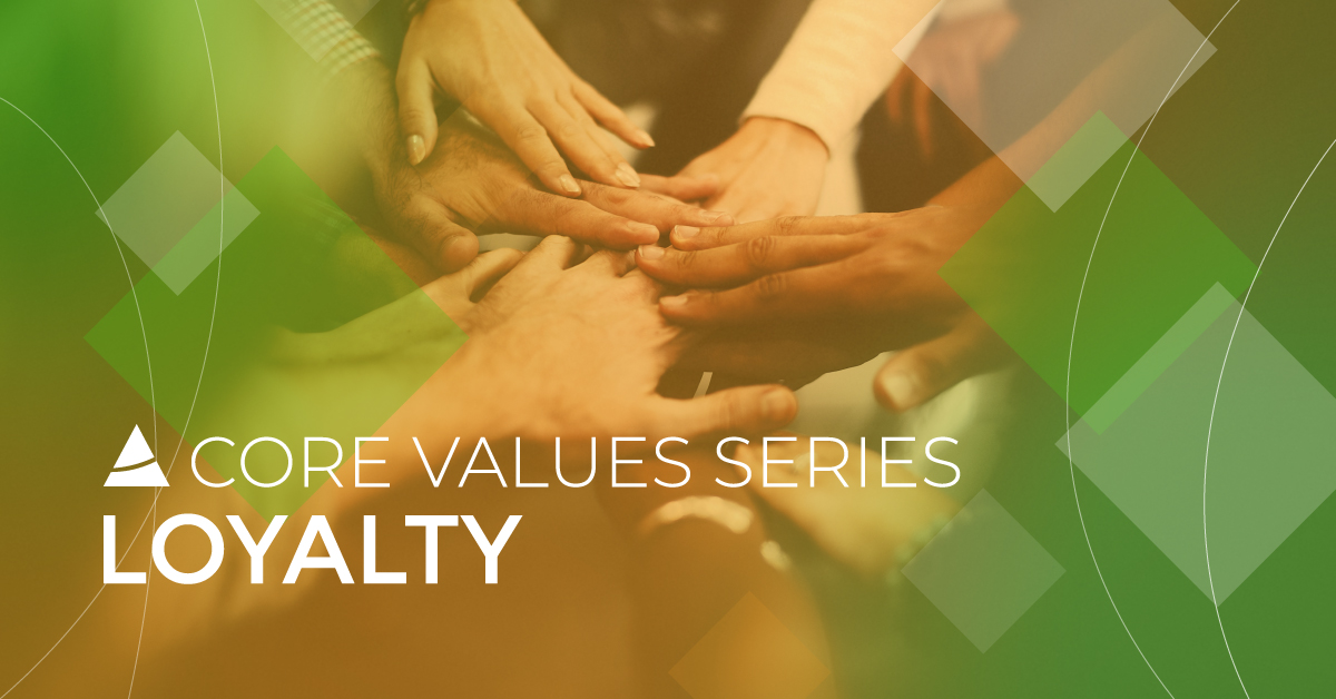 Core Values Series: Loyalty