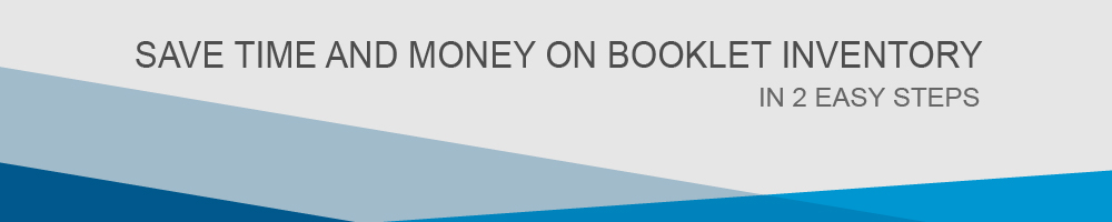 Save time and money on booklet inventory in 2 easy steps