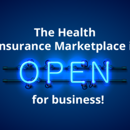 The Health Insurance Marketplace is Open for Business!