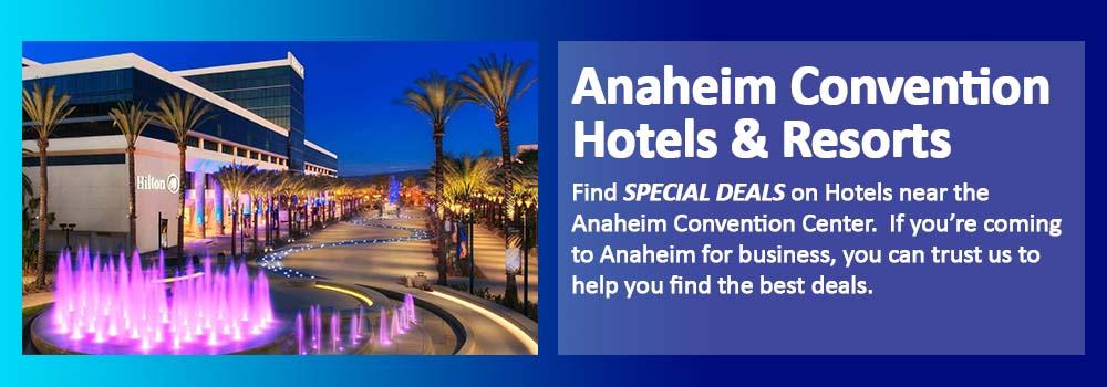 Anaheim Hotels Near Anaheim Convention Center