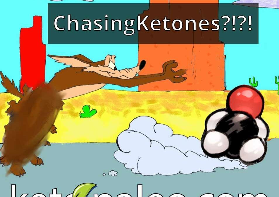 Chasing Ketones