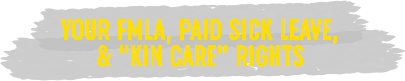 """Your FMLA, Paid Sick Leave, & """"Kin Care"""" Rights"""