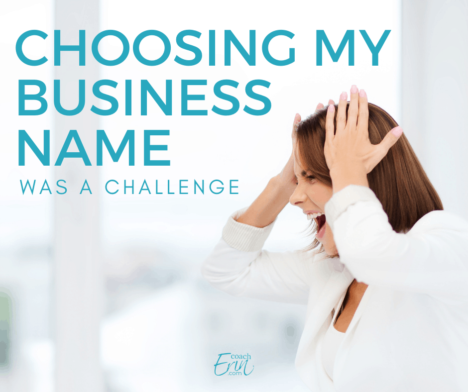 choosing my business name was a challenge