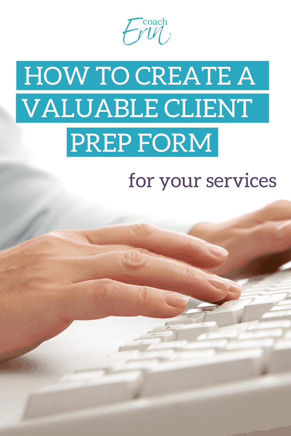 How To Create A Valuable Client Prep Form