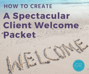 Client Welcome Packet: How to Create A Spectacular One