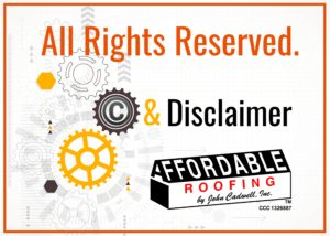 Affordable Roofing Copyright and Disclaimer