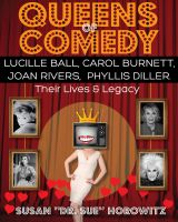 Queens of Comedy by Susan Horowitz