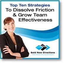 Dissolve Friction & Grow Team Effectiveness