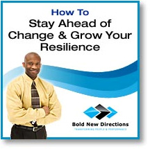 Stay Ahead Of Change & Grow Your Resilience