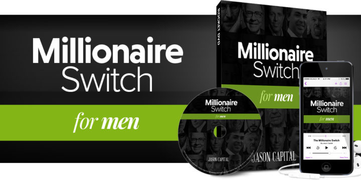 The Millionaire Switch For Men Review – Jason Capital's System a Scam?