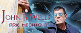 Ark Midnight with John B. Wells