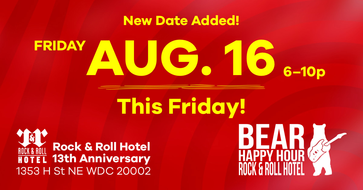 Bear Happy Hour at Rock & Roll Hotel Friday, August 16 - 6-10 pm