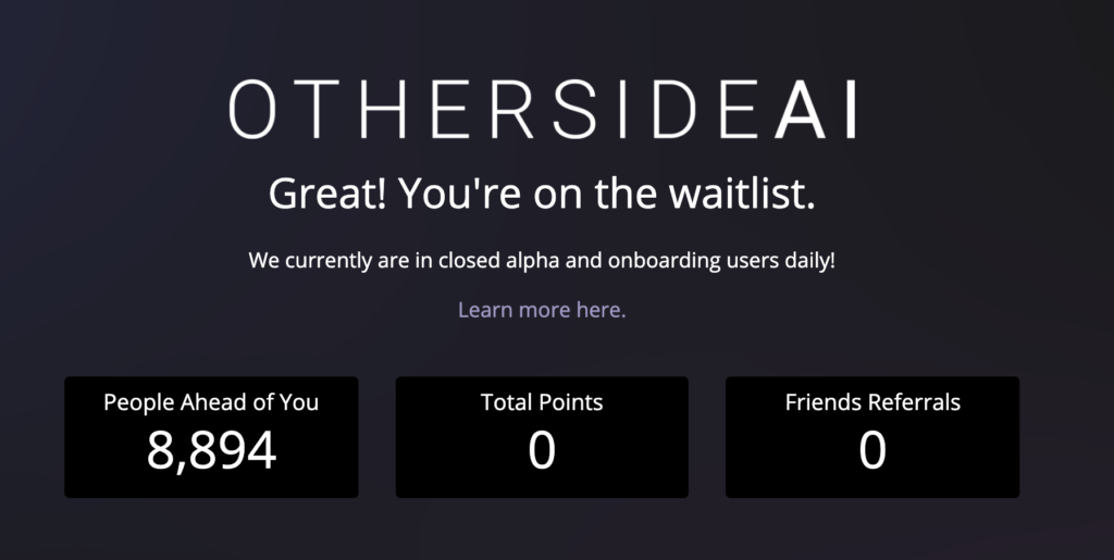 Screenshot of the waitlist signup confirmation on a landing page for OthersideAI. Shows headline of Great! You're on the waitlist. Plus number of people ahead of you.
