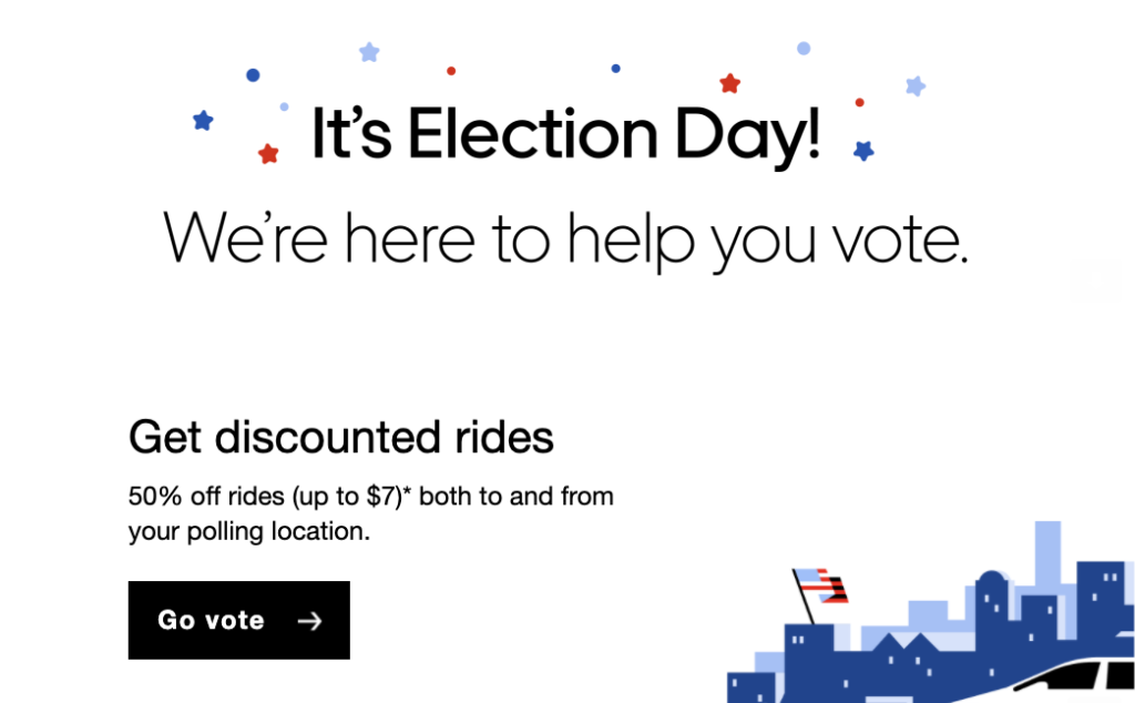screenshot of Uber email marketing with headline that it's election day! we're here to help you vote, and offering discounted rides to go vote - cause marketing example