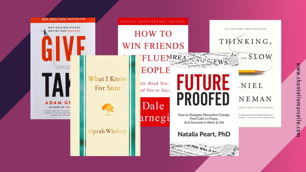 5 of the best business and personal development books: Give and Take, What I Know for Sure, How to Win Friends and Influence People, Future Proofed, Thinking Fast and Slow