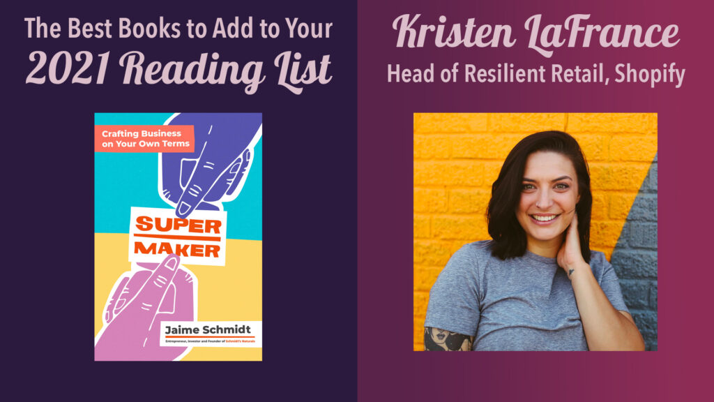 2021 books to read: kristen lafrance, head of resilient retail, shopify