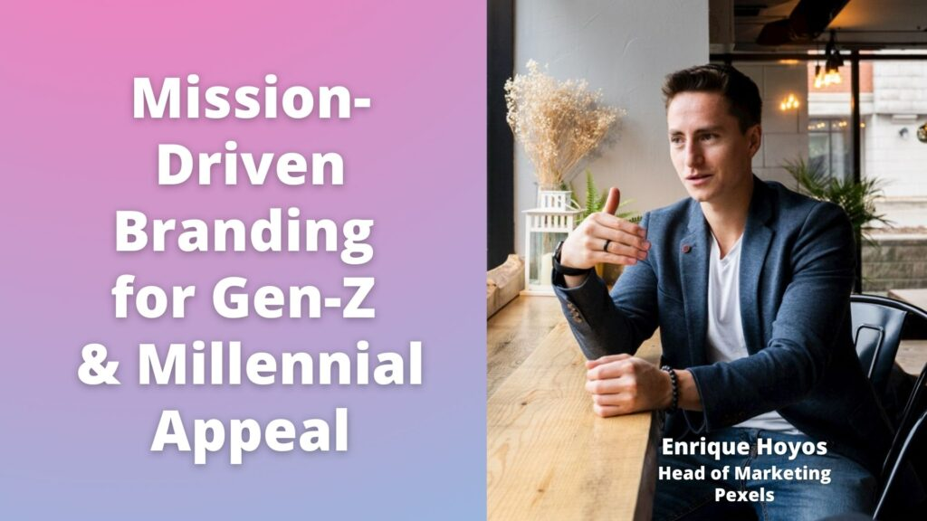 "title art card with title ""mission-driven branding for gen-z and millennial appeal"" on left with pink and purple gradient background. image of pexels marketing leader enrique hoyos on the right wearing blue blazer and white t-shirt sitting at a counter in what looks like a coffee shop."