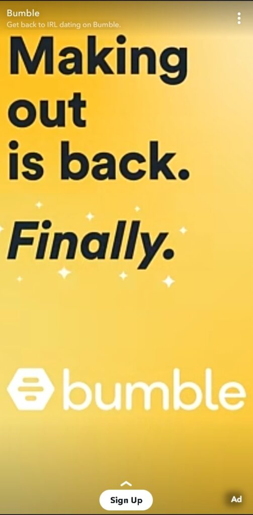 """snapchat digital advertising creative asset example from the bumble dating app with a bright yellow background and bold, black text reading """"making out is back. finally."""""""