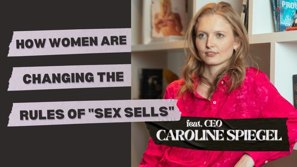 """image of ceo caroline spiegel with title """"how women are changing the rules of sex sells"""" from her interview on marketing, brand, growth strategy for quinn"""