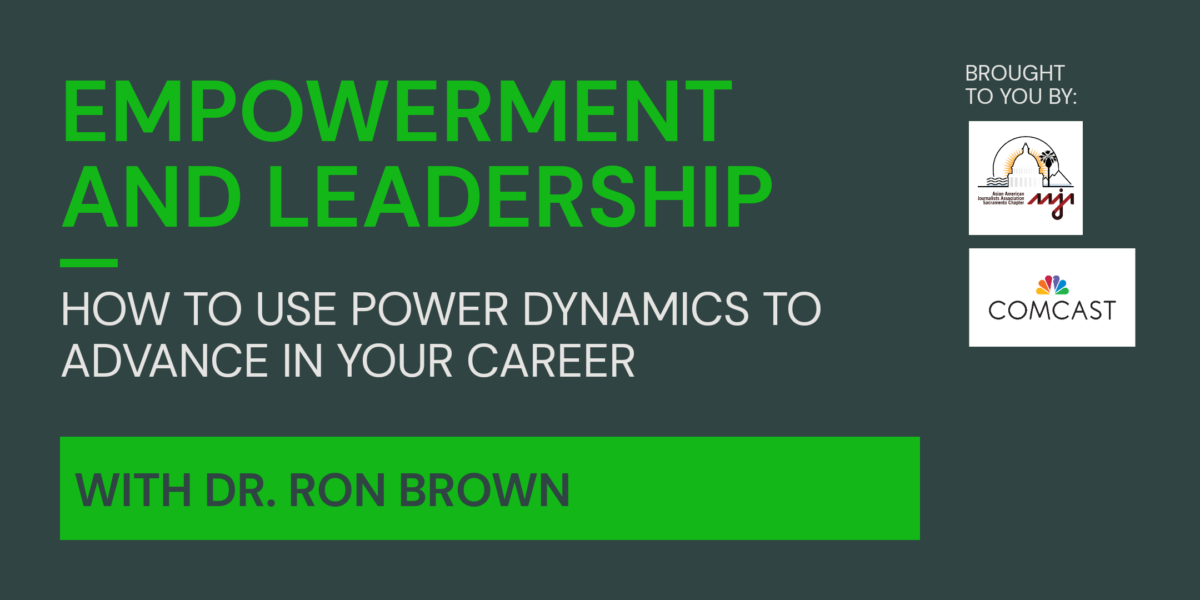 Graphic reads: Empowerment and leadership - How to use power dynamics to advance in your career, with Dr. Ron Brown.