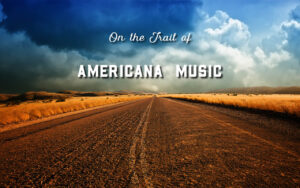 On the trail of Americana Music - teaser