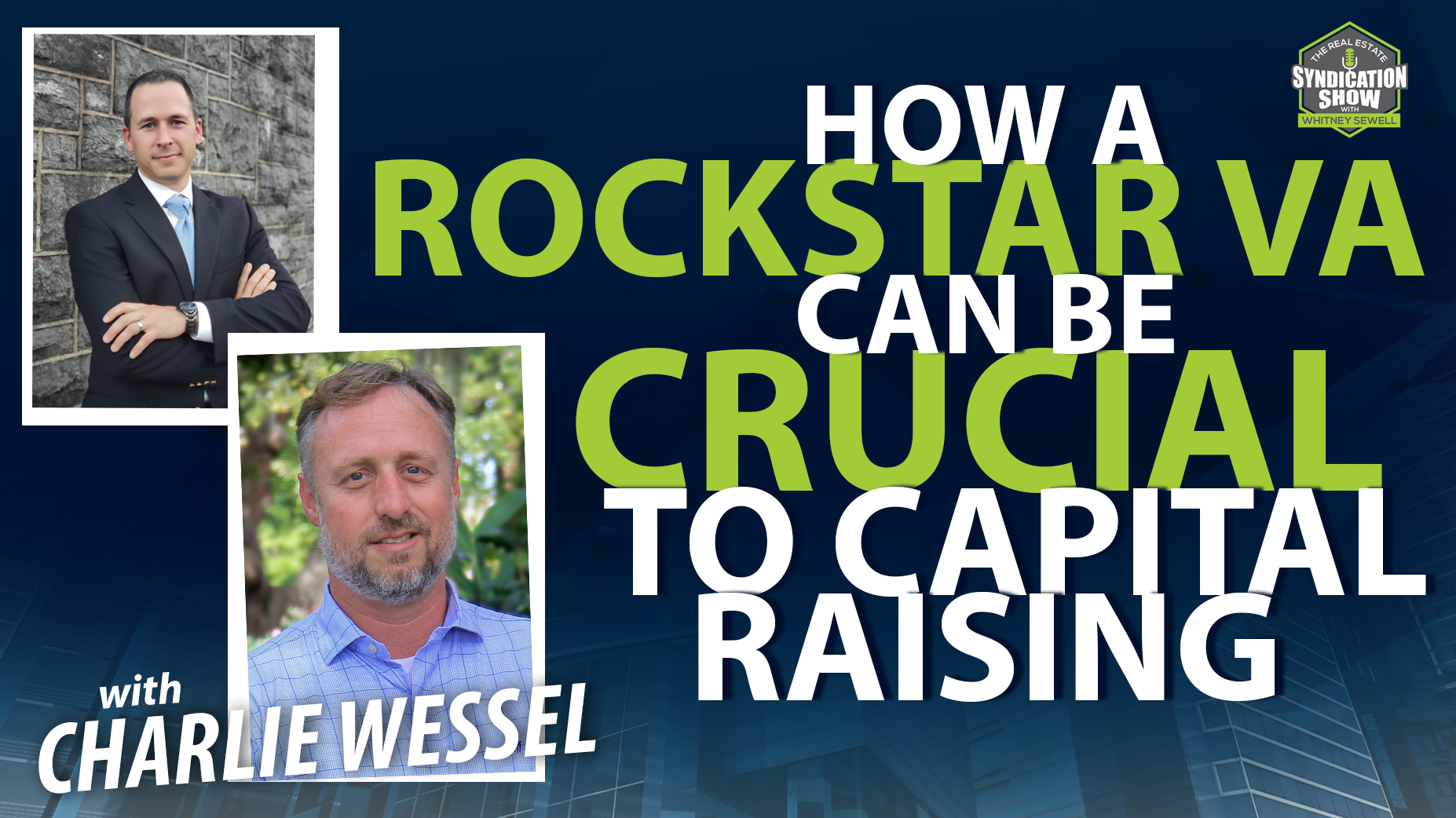 How A Rockstar VA Can Be Crucial to Capital Raising with Charlie Wessel