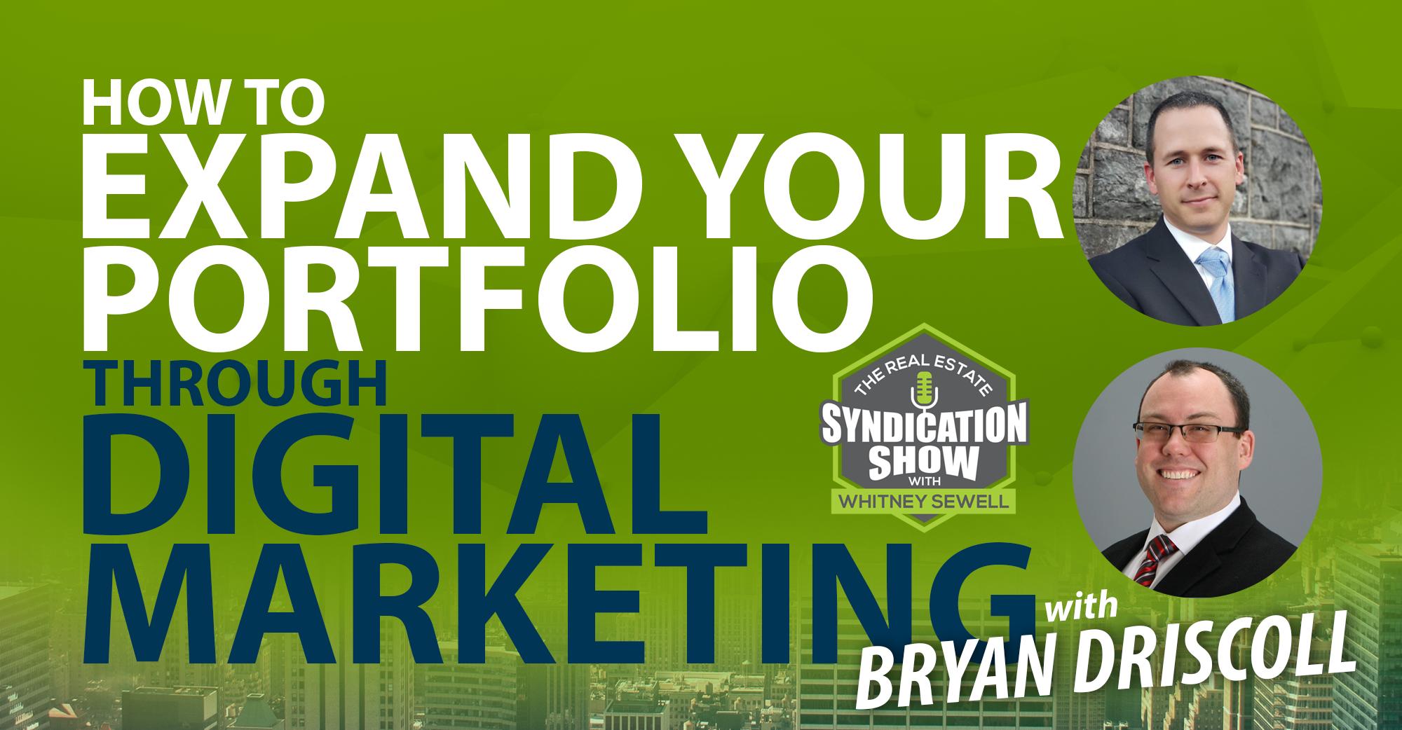 How to Expand Your Portfolio Through Digital Marketing with Brian Driscoll
