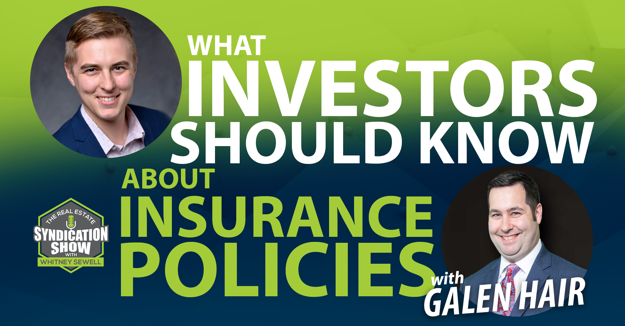 What Investors Should Know About Insurance Policies with Galen Hair
