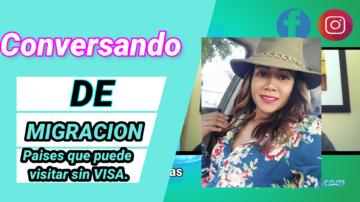Conversando de Migración: Paises que los dominicanos podemos visitar sin VISA