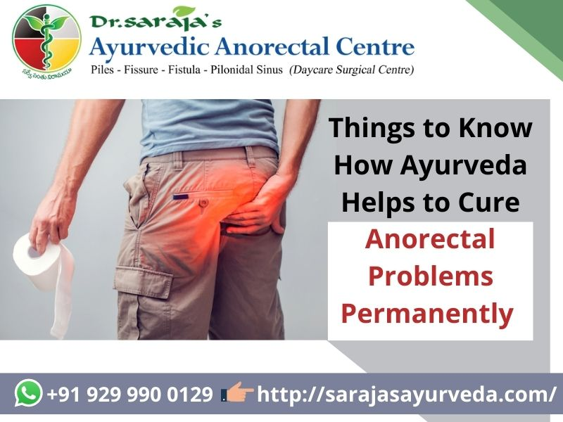 Things to Know How Ayurveda Helps to Cure Anorectal Problems Permanently (1)