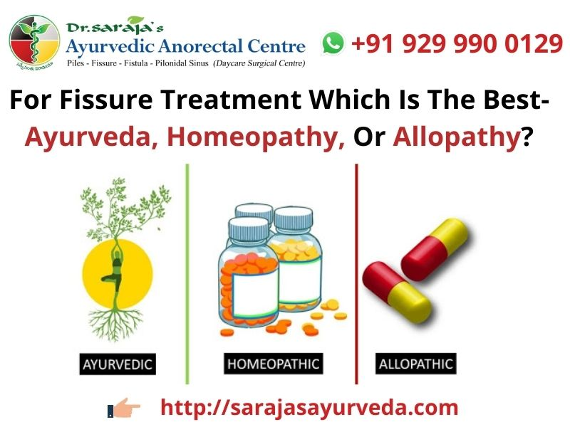 For Fissure Treatment Which Is The Best- Ayurveda, Homeopathy, Or Allopathy