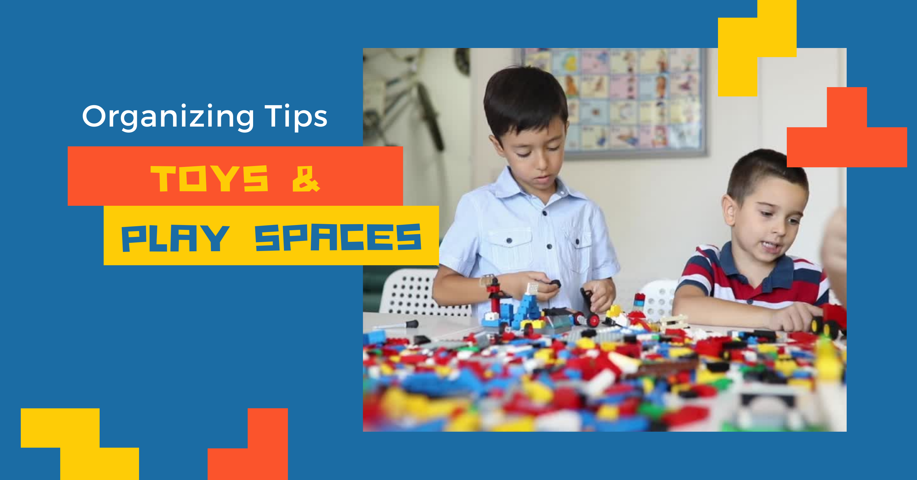 Organizing Tips – Toys and Play Spaces