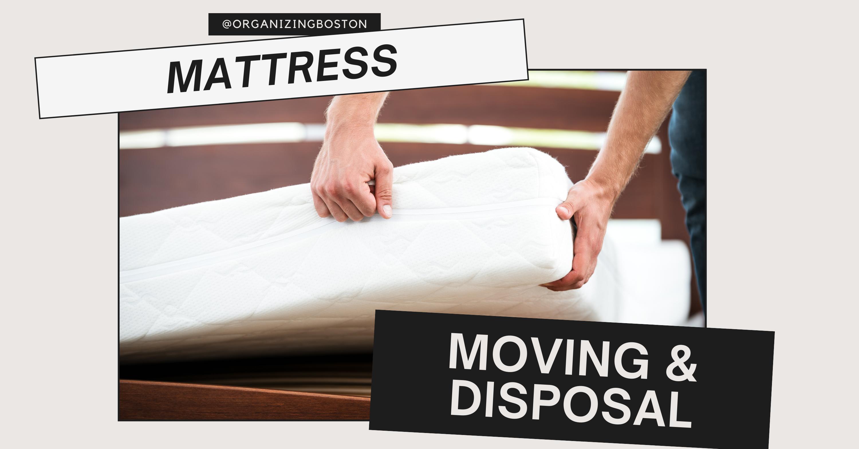 Mattress Moving & Disposal