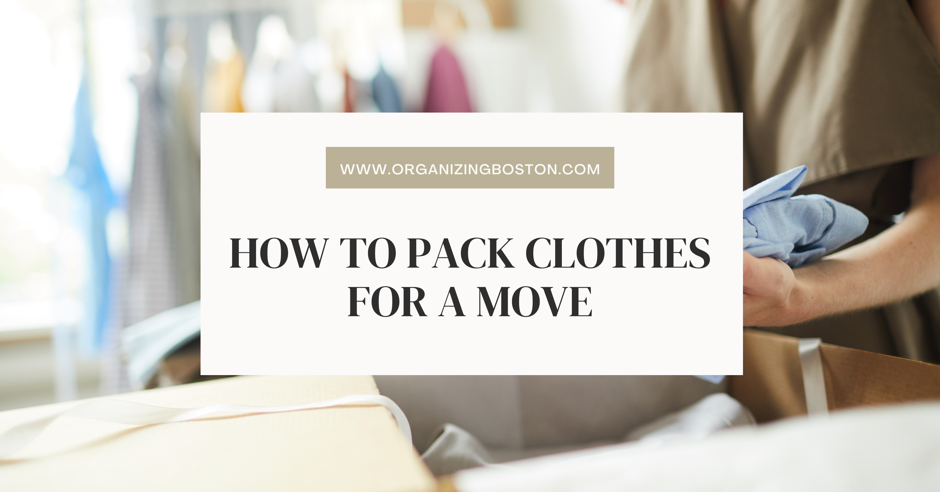 How to Pack Clothes for a Move