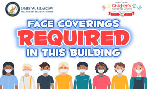 All clients/employees/visitors at the Will County CAC (including children above the age of 2 years old) are required to wear a face-covering.