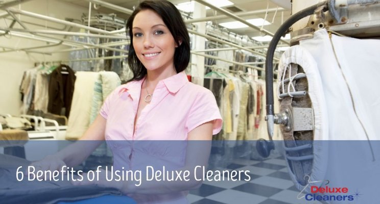 6 Benefits Using Deluxe Cleaners