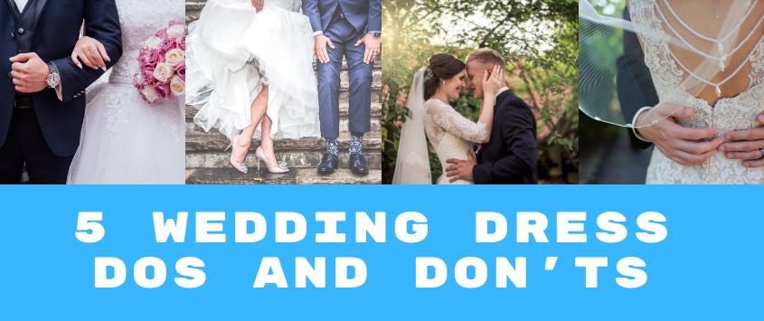5 Wedding Dress Dos and Don'ts