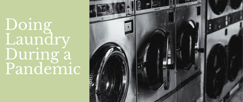 Doing Laundry During a Pandemic