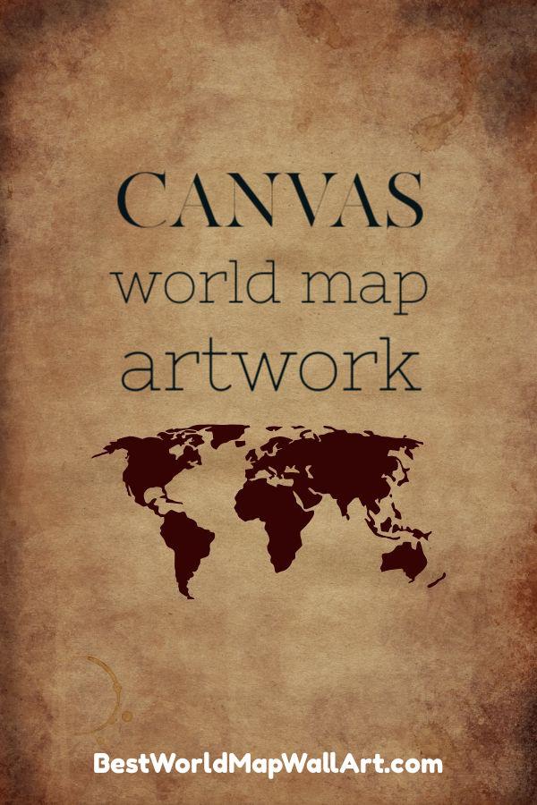 Canvas World Map Art by BestWorldMapWallArt.com
