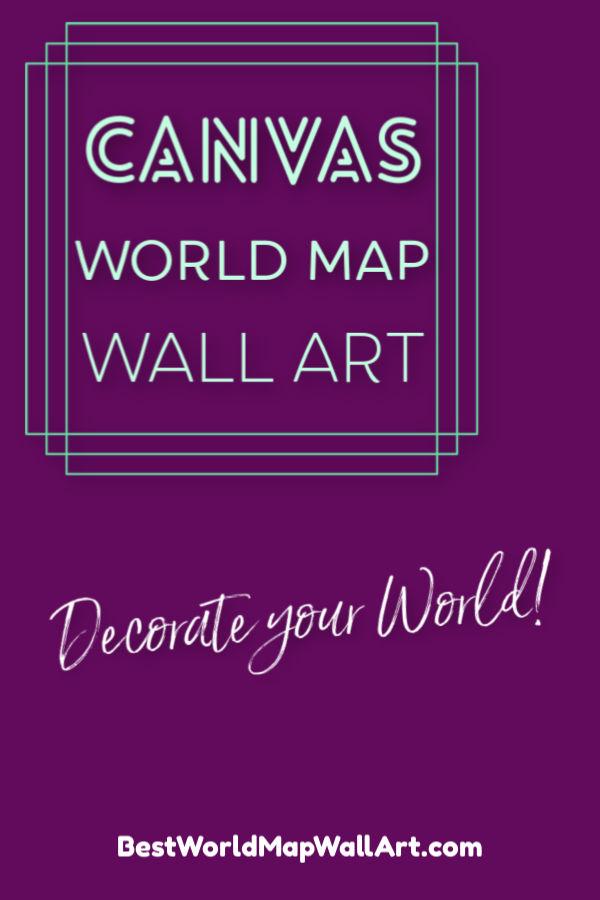 Canvas World Map Wall Art by BestWorldMapWallArt.com