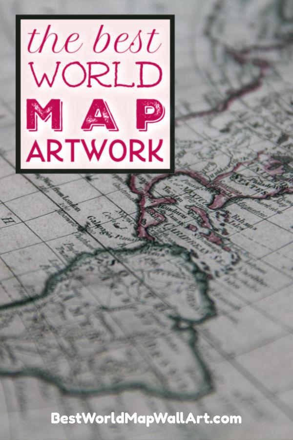 The Best World Map Art by BestWorldMapWallArt.com
