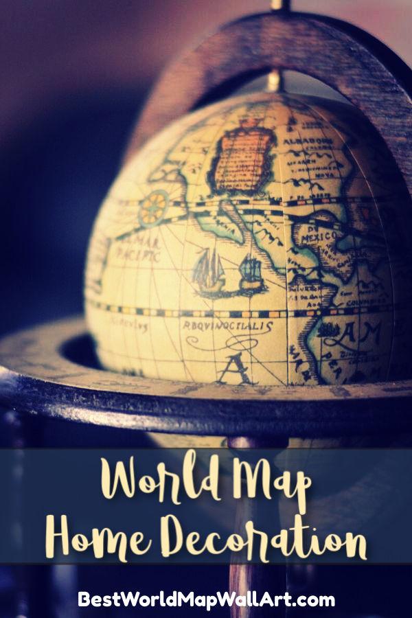 World Map Home Decoration by BestWorldMapWallArt.com