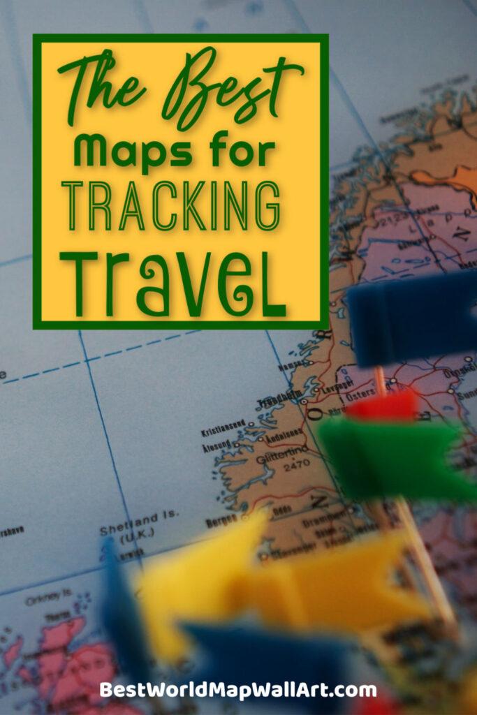 The Best Maps for Tracking Travel by BestWorldMapWallArt.com